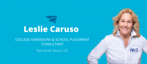 Leslie Caruso is a College Admissions Consultant for Firat Education.